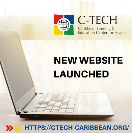 Caribbean Training and Education Center for Health (C-TECH) launches Website
