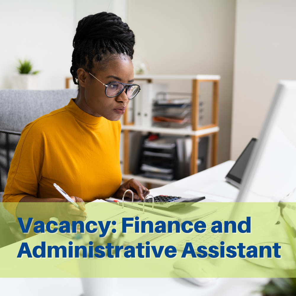 Vacancy: Finance and Administrative Assistant
